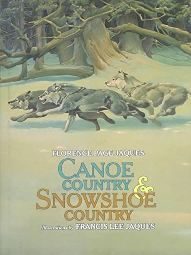 [Canoe Country and Showshoe Country] (By: Florence Page Jaques) [published: September, 1999]