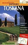 Die schönsten Radtouren, Toskana - Bernhard Irlinger