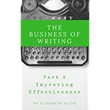 The Business of Writing Part 3: Improving Effectiveness (English Edition)
