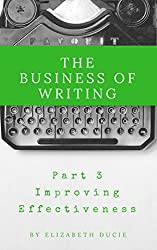 The Business of Writing Part 3: Improving Effectiveness
