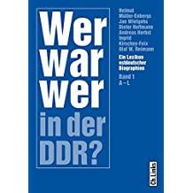 Wer war wer in der DDR? Ein Lexikon ostdeutscher Biographien: Ein Lexikon ostdeutscher Biographien. 2 Bände