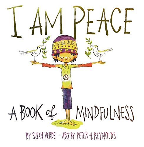 I Am Peace: A Book of Mindfulness par Susan Verde