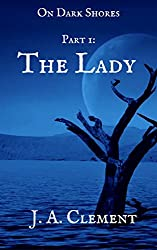 On Dark Shores: The Lady