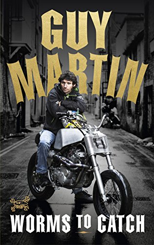 Worms to Catch by Guy Martin