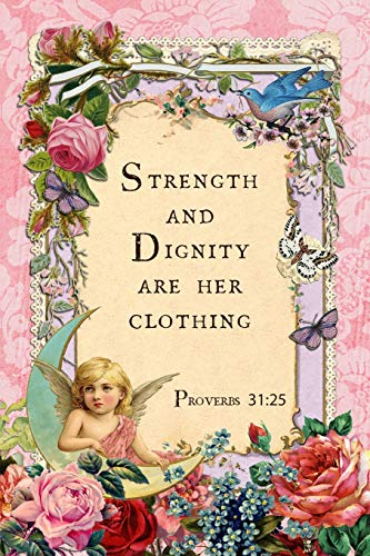 Strength And Dignity Are Her Clothing: Proverbs 31:25 Sermon Notebook,  Christian Prayer Journal, 6