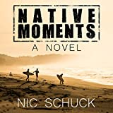 Front cover for the book Native Moments by Nic Schuck