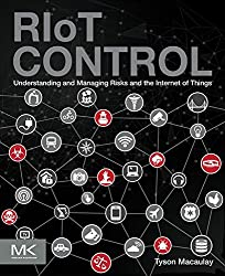 RIoT Control: Understanding and Managing Risks and the Internet of Things