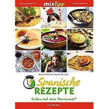 MIXtipp: Spanische Rezepte: Kochen mit dem Thermomix®