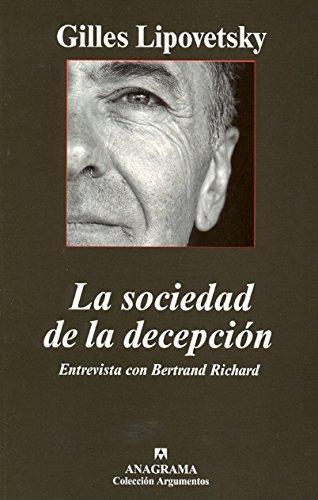 La sociedad de la decepción: Entrevista con Bertrand Richard (Argumentos) por Gilles Lipovetsky