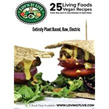 25 Living Foods Recipes From The Lov'n it Live Kitchen in East Point (English Edition)