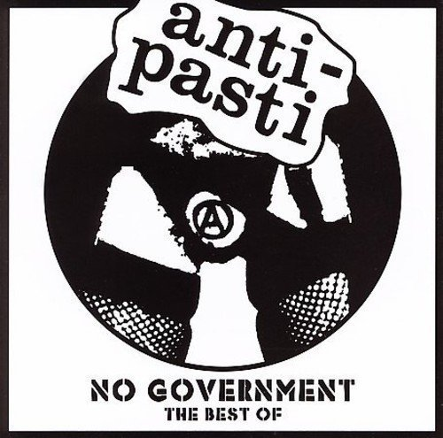 No Government: Best of by Anti-Pasti (2006-02-21)