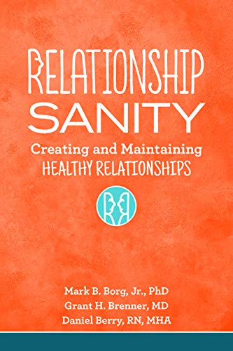 Relationship Sanity: Creating and Maintaining Healthy Relationships (English Edition)