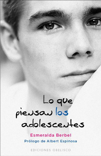 Lo que piensan los adolescentes / What Teens Think por Esmeralda Berbel