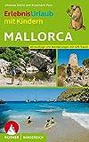 ErlebnisUrlaub mit Kindern Mallorca: 40 Ausflüge und Wanderungen. Mit GPS-Daten (Rother Wanderbuch) - Rosemarie Pexa, Johanna Stöckl