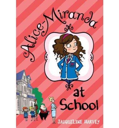 [{ Alice-Miranda at School (Alice-Miranda (Quality)) By Harvey, Jacqueline ( Author ) Mar - 13- 2012 ( Paperback ) } ]