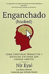 Enganchado (Hooked): Como Construir Productos y Servicios Exitosos Que Formen Habitos (Spanish Edition) by Nir Eyal (2014-07-13)