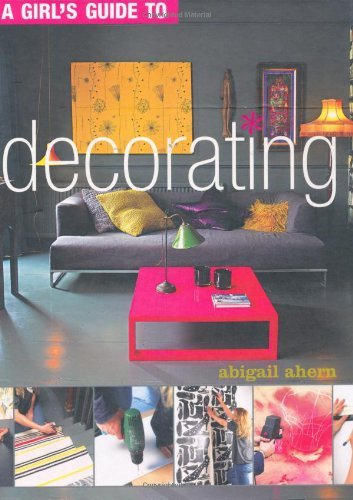 Portada del libro A Girl's Guide to Decorating by Abigail Ahern (2008-12-20)