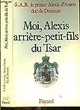 Moi, Alexis, arrière-petit-fils du tsar