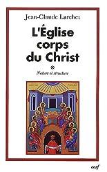 L'Eglise corps du Christ : Nature et structure