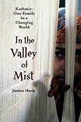 In the Valley of Mist: Kashmir: One Family In A Changing World