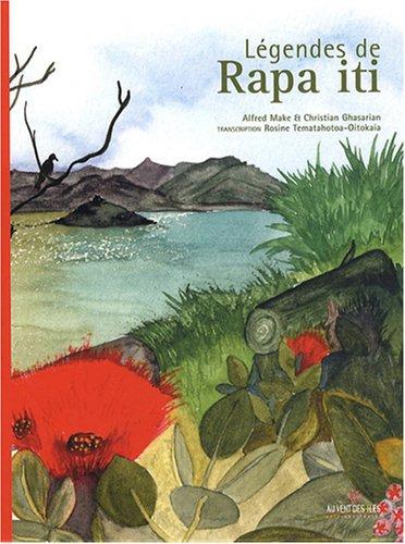 Lgendes de Rapa iti (dition bilingue franais/langue de Rapa)