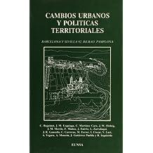 Cambios urbanos y políticas territoriales: Barcelona y Sevilla 92. Bilbao. Pamplona