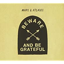 Beware & Be Grateful by Maps & Atlases (2012-04-17)
