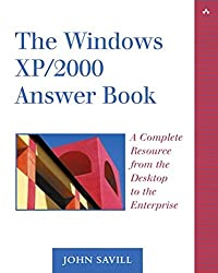 [(The Windows XP/2000 Answer Book : A Complete Resource from the Desktop to the Enterprise)] [By (author) John Savill] published on (October, 2002)