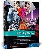 Affinity Photo: Neuauflage, aktuell zur Version 1.6 - Frank Treichler