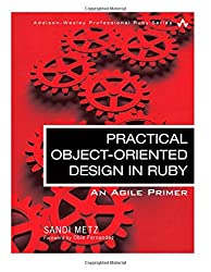 Practical Object-Oriented Design in Ruby: An Agile Primer (Addison-Wesley Professional Ruby)
