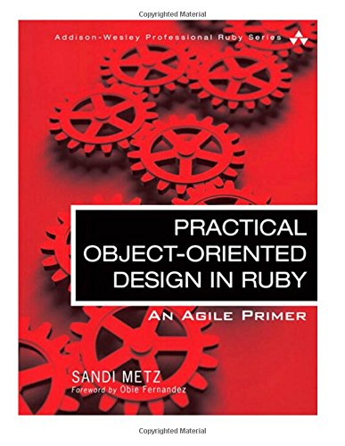 Practical Object-Oriented Design in Ruby (Addison-Wesley Professional Ruby)