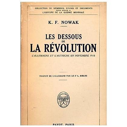 Les Dessous de la Révolution. L'Allemagne et l'Autriche en novembre 1918