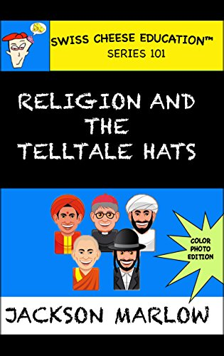 Religion and the Telltale Hats (Swiss Cheese Education™ Series Book 1) (English Edition) (Swiss Hat)