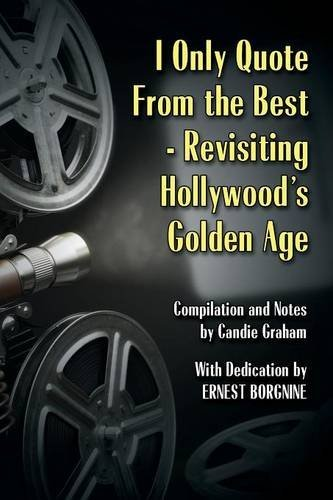 i-only-quote-from-the-best-revisiting-hollywoods-golden-age-by-candie-graham-2015-08-05
