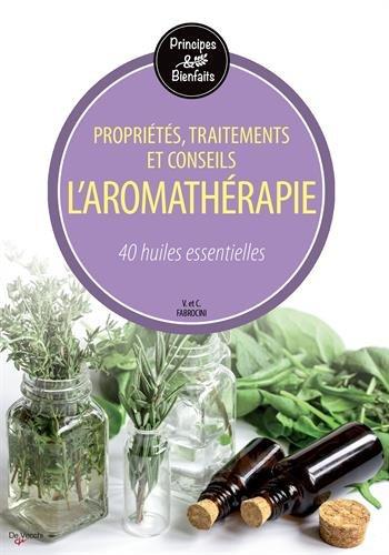 L'aromathrapie : 40 huiles essentielles