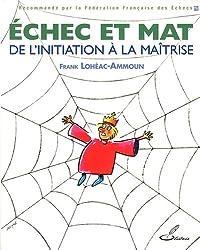 Echec et mat : de l'initiation à la maîtrise
