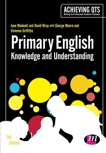 Primary English: Knowledge and Understanding (Achieving QTS Series) by Medwell, Jane A, Wray, David, Moore, George E, Griffiths, Vi (2014) Paperback