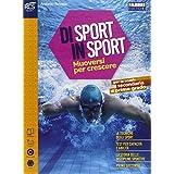 Di sport in sport. Con extrakit-Openbook. Con e-book. Con espansione online. Per la Scuola media