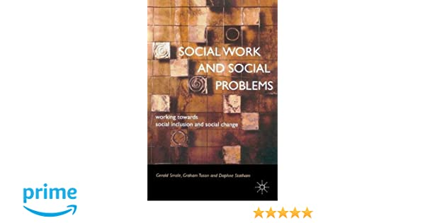 Social work and social problems working towards social inclusion social work and social problems working towards social inclusion and social change amazon gerald smale jo campling graham tuson daphne statham fandeluxe Image collections