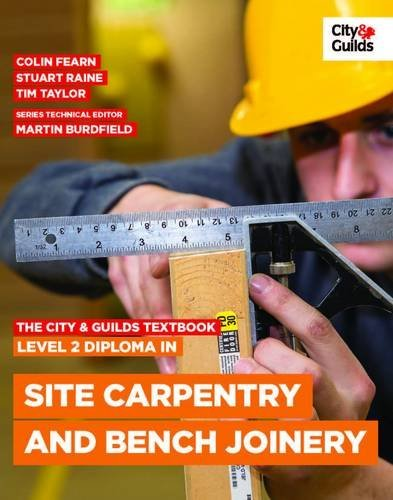 The City & Guilds Textbook: Level 2 Diploma in Site Carpentry and Bench Joinery by Colin Fearn