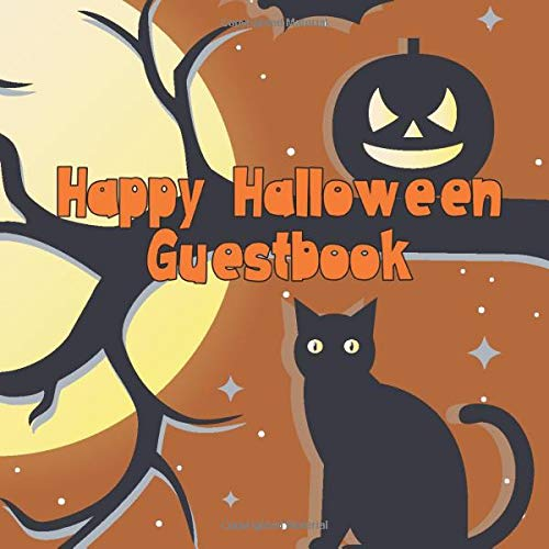 Happy Halloween Guestbook: Spooky Cute Halloween Party Guest Book Costume Celebration Log for Signing and Leaving Spooky Messages