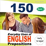 150 Everyday Uses of English Preposit...