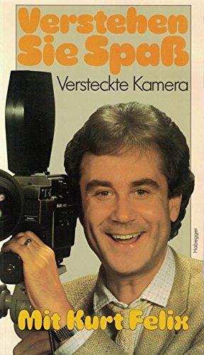 Kurt Felix: Verstehen Sie Spaß? Versteckte Kamera.