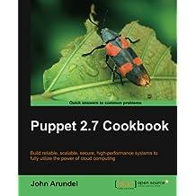 Puppet 2.7 Cookbook by John Arundel (2011-10-24)