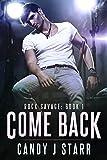 Come Back: Rock Savage #1 (Come Rock Me)