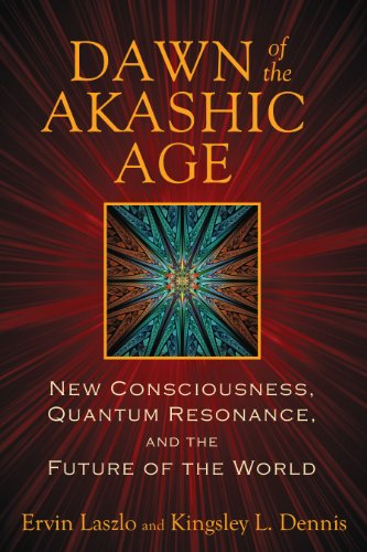 Dawn of the Akashic Age: New Consciousness, Quantum Resonance, and the Future of the World (Food Dawn Products)
