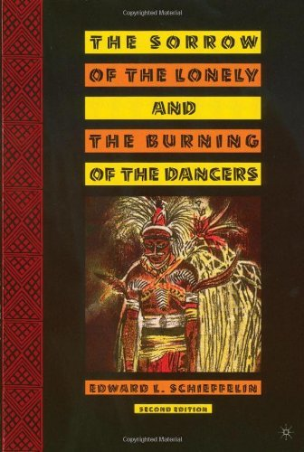 The Sorrow of the Lonely and the Burning of the Dancers by Edward Schieffelin (31-Jan-2005) Paperback
