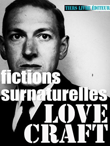 Fictions surnaturelles: 25 récits, romans & nouvelles