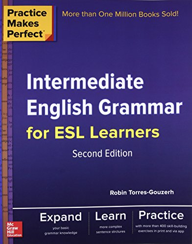 Practice Makes Perfect Intermediate English Grammar for ESL Learners (Practice Makes Perfect Series)