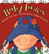 Baby Loves (Toddler Story Books) by Michael Lawrence (1999-03-25)